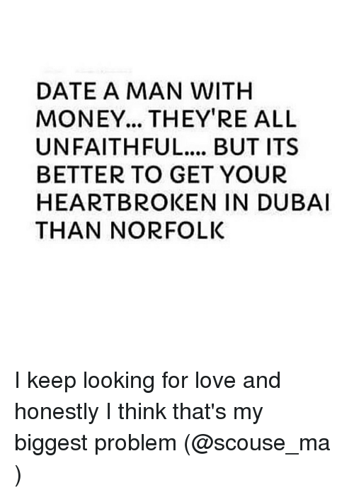 A Money As No Man With Dating