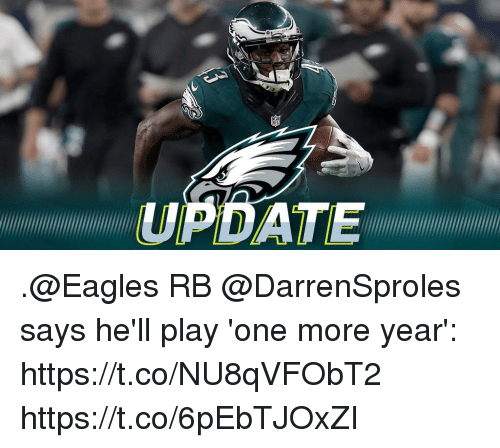 Philadelphia Eagles, Memes, and Date: DATE .@Eagles RB @DarrenSproles says he'll play 'one more year': https://t.co/NU8qVFObT2 https://t.co/6pEbTJOxZI