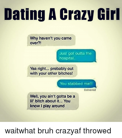 Why dating s crazy girl is good