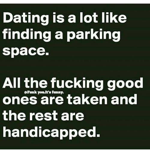 Lot Like Dating Parking Is A
