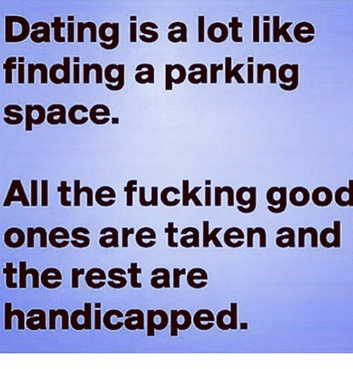 Dating Is Like Finding A Parking Spot