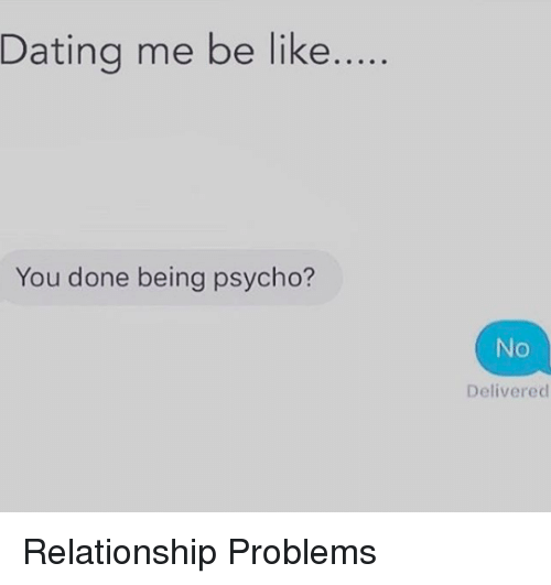 How To Know You Are Dating A Psycho