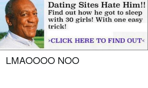 Dank Memes: Dating Sites Hate Him!!  Find out how he got to sleep  with 30 girls! With one easy  trick!  CLICK HERE TO FIND OUT< LMAOOOO NOO