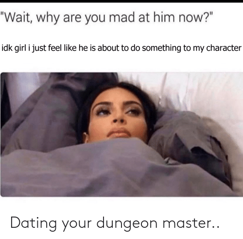 Dungeon Master: Dating your dungeon master..