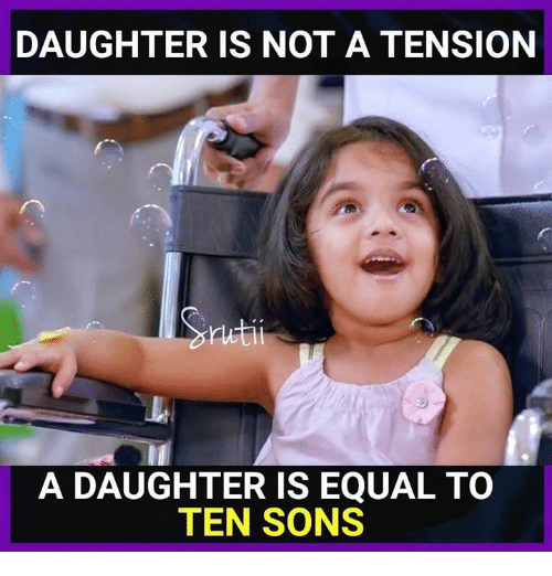 Memes, 🤖, and Daughter: DAUGHTER IS NOT A TENSION  A DAUGHTER IS EQUAL TO  TEN SONS