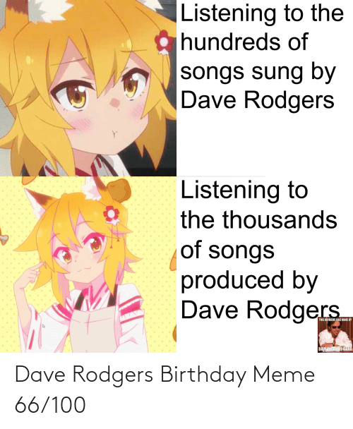 birthday meme: Dave Rodgers Birthday Meme 66/100