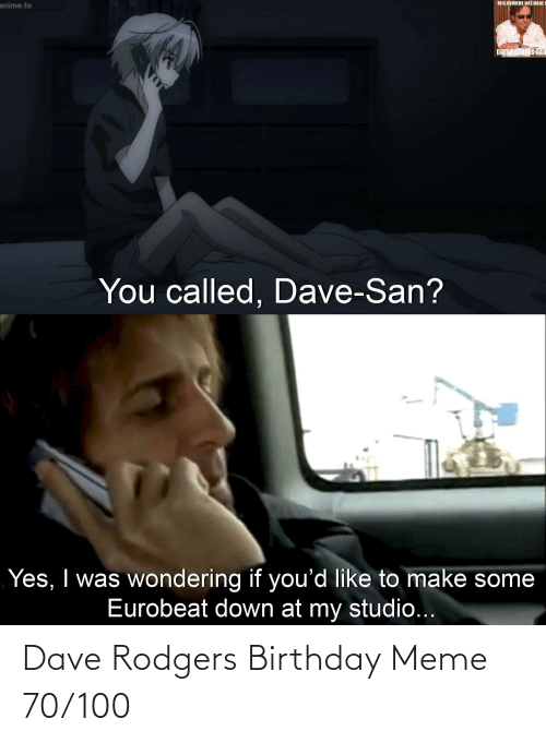 birthday meme: Dave Rodgers Birthday Meme 70/100
