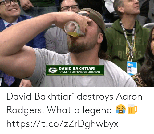 Aaron Rodgers: DAVID BAKHTIARI  PACKERS OFFENSIVE LINEMAN David Bakhtiari destroys Aaron Rodgers!  What a legend 😂🍺 https://t.co/zZrDghwbyx