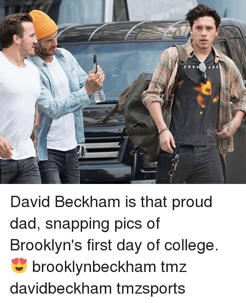 College, Dad, and David Beckham: David Beckham is that proud dad, snapping pics of Brooklyn's first day of college. 😍 brooklynbeckham tmz davidbeckham tmzsports