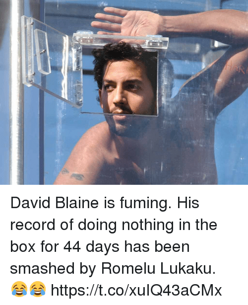 David Blaine: David Blaine is fuming. His record of doing nothing in the box for 44 days has been smashed by Romelu Lukaku. 😂😂 https://t.co/xuIQ43aCMx