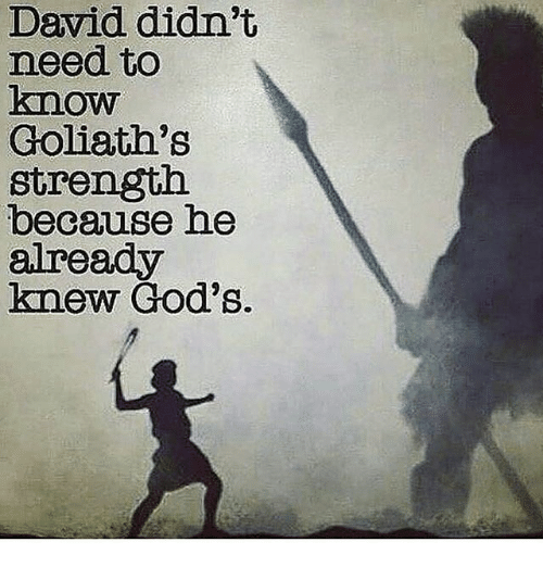 Memes, 🤖, and Goliath: David didn't  need to  know  Goliath B  strength.  because he  already  knew God's.