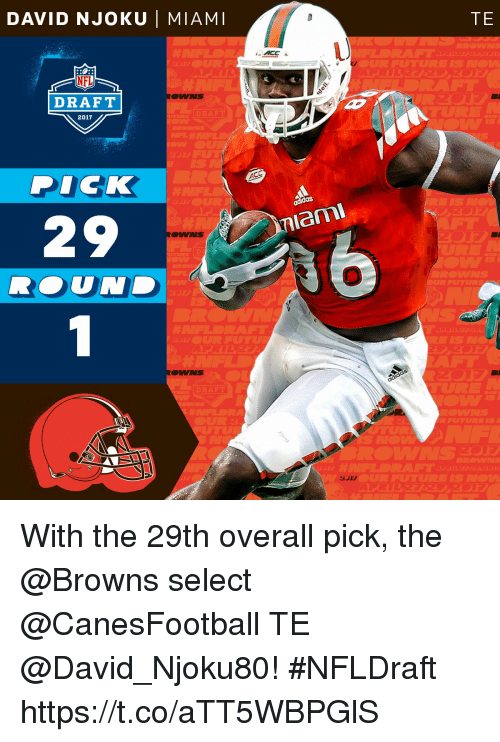 Memes, Browns, and Dick: DAVID NJOKU I MIAMI  ROMANS  DRAFT  2017  DICK  DRAFT  ACC  laml  TE With the 29th overall pick, the @Browns select @CanesFootball TE @David_Njoku80!   #NFLDraft https://t.co/aTT5WBPGlS