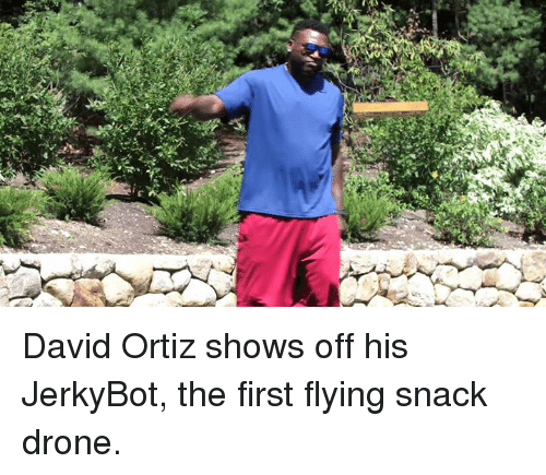 David Ortiz: David Ortiz shows off his JerkyBot, the first flying snack drone.