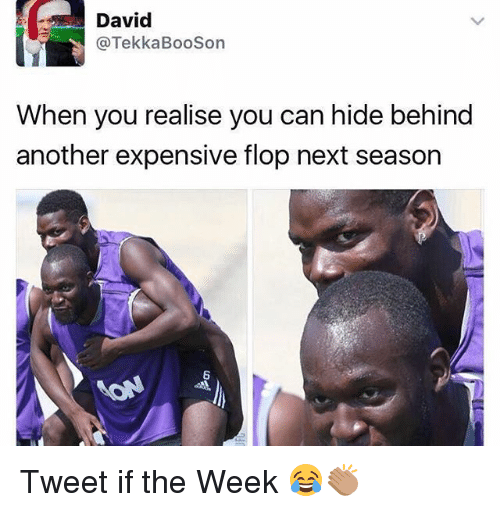Season 6: David  @TekkaBooSon  When you realise you can hide behind  another expensive flop next season  6 Tweet if the Week 😂👏🏽