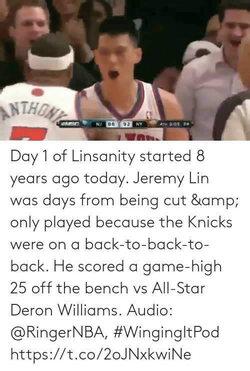 All Star: Day 1 of Linsanity started 8 years ago today.   Jeremy Lin was days from being cut & only played because the Knicks were on a back-to-back-to-back. He scored a game-high 25 off the bench vs All-Star Deron Williams.  Audio: @RingerNBA, #WingingItPod https://t.co/2oJNxkwiNe