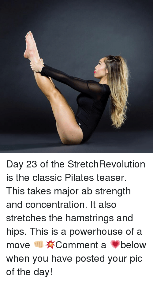 Memes, 🤖, and Classics: Day 23 of the StretchRevolution is the classic Pilates teaser. This takes major ab strength and concentration. It also stretches the hamstrings and hips. This is a powerhouse of a move 👊🏼💥Comment a 💗below when you have posted your pic of the day!