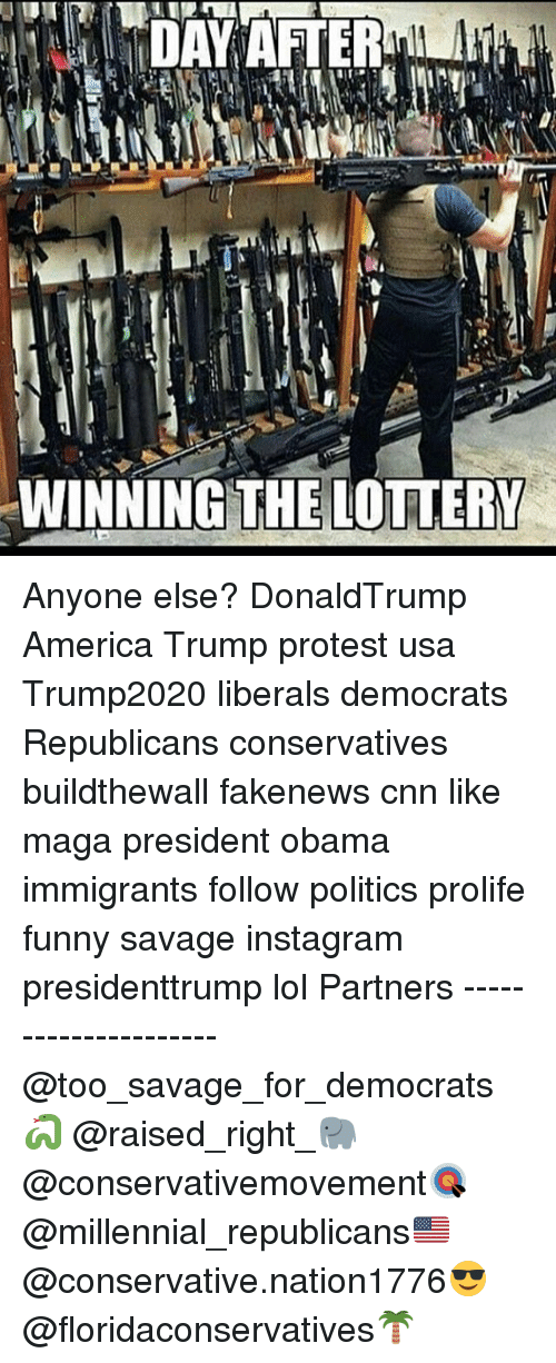 Trump Protesters: DAY AFTER  WINNING THE LOTTERY Anyone else? DonaldTrump America Trump protest usa Trump2020 liberals democrats Republicans conservatives buildthewall fakenews cnn like maga president obama immigrants follow politics prolife funny savage instagram presidenttrump lol Partners --------------------- @too_savage_for_democrats🐍 @raised_right_🐘 @conservativemovement🎯 @millennial_republicans🇺🇸 @conservative.nation1776😎 @floridaconservatives🌴