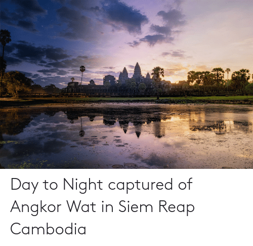 siem: Day to Night captured of Angkor Wat in Siem Reap Cambodia