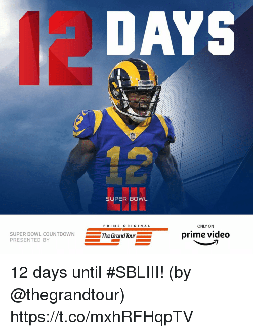 Countdown: DAYS  SUPER BOWL  PRI ME O RI G I N A L  ONLY ON  SUPER BOWL COUNTDOWN  PRESENTED BY  The Grand Tour  prime video 12 days until #SBLIII!  (by @thegrandtour) https://t.co/mxhRFHqpTV