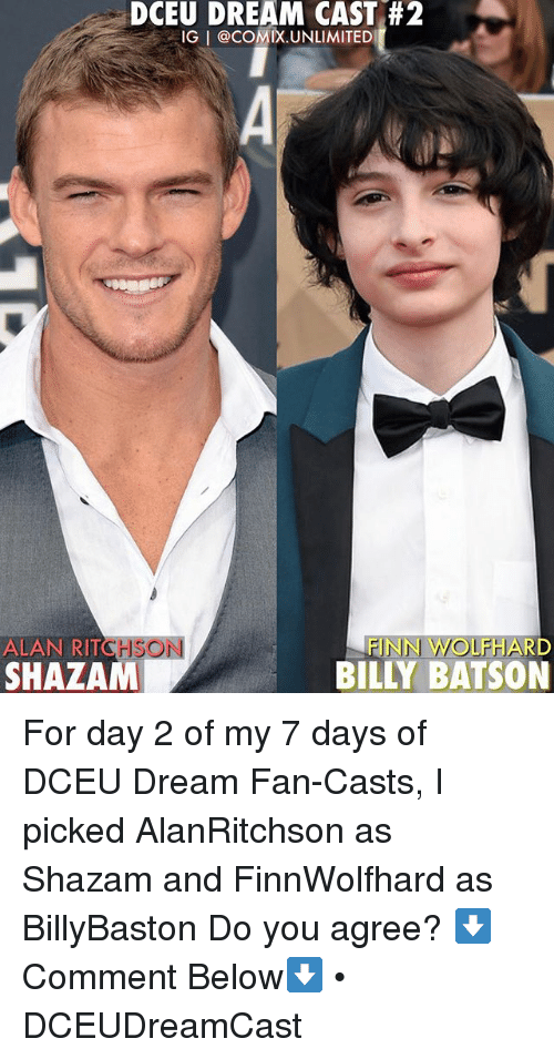 Casted: DCEU DREAM CAST#2  IG I @COMIX.UNLIMITED  ALAN RITCHSON  SHAZAM  FINN WOLFHARD  BILLY BATSON For day 2 of my 7 days of DCEU Dream Fan-Casts, I picked AlanRitchson as Shazam and FinnWolfhard as BillyBaston Do you agree? ⬇️Comment Below⬇️ • DCEUDreamCast
