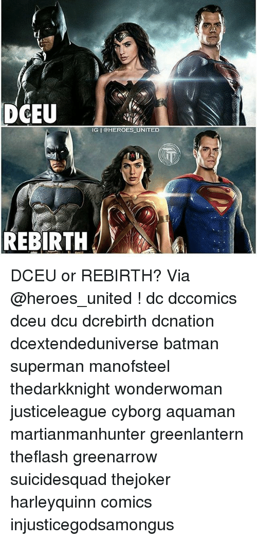 Supermane: DCEU  IG I @HEROES_UNITED  REBIRTH DCEU or REBIRTH? Via @heroes_united ! dc dccomics dceu dcu dcrebirth dcnation dcextendeduniverse batman superman manofsteel thedarkknight wonderwoman justiceleague cyborg aquaman martianmanhunter greenlantern theflash greenarrow suicidesquad thejoker harleyquinn comics injusticegodsamongus