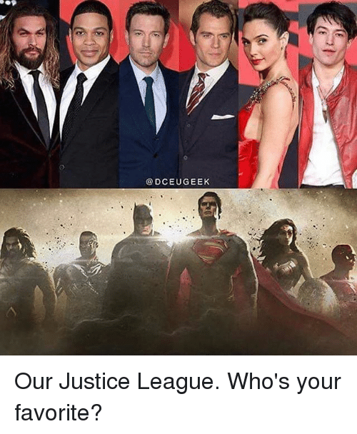 Memes, Justice, and Justice League: @DCEUGEEK Our Justice League. Who's your favorite?