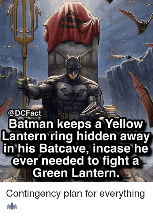 Green Lantern: @DCFact  Batman keeps a Yellow  Lantern ring hidden away  in his Batcave, incase he  ever needed to fight a  Green Lantern. Contingency plan for everything 🦇