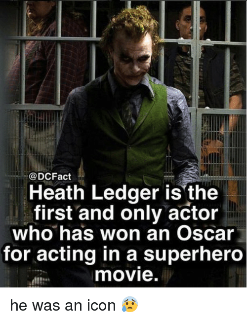 ledger: @DCFact  Heath Ledger is'the  first and only actor  who has won an Oscar  for acting in a superhero  movie. he was an icon 😰