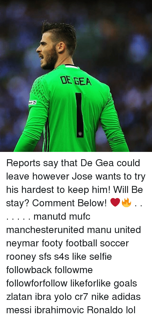 Adidas, Football, and Goals: DE GEA Reports say that De Gea could leave however Jose wants to try his hardest to keep him! Will Be stay? Comment Below! ❤️🔥 . . . . . . . manutd mufc manchesterunited manu united neymar footy football soccer rooney sfs s4s like selfie followback followme followforfollow likeforlike goals zlatan ibra yolo cr7 nike adidas messi ibrahimovic Ronaldo lol
