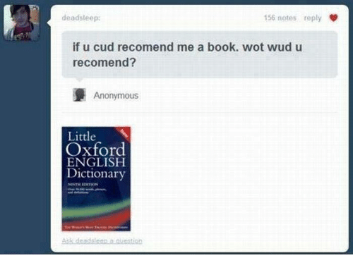 cud: dead sleep:  156 notes reply  if u cud recomend me a book. wot wud u  recomend?  Anonymous  Little  Oxford  ENGLISH  Dictionary