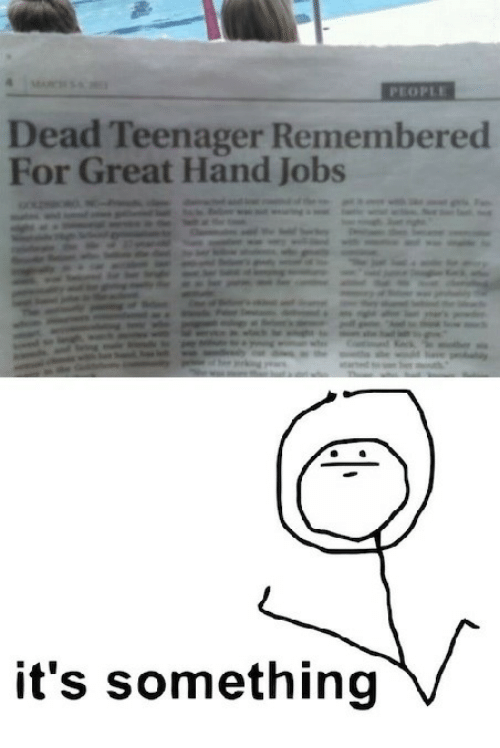 Hand Jobs: Dead Teenager Remembered  For Great Hand Jobs  it's something