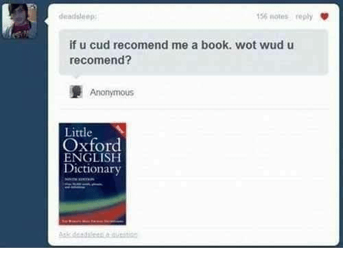 cud: deadoleep:  15% notes reply  if u cud recomend me a book. wot wud u  recomend?  Anonymous  Little  Oxford  ENGLISH  Dictionary
