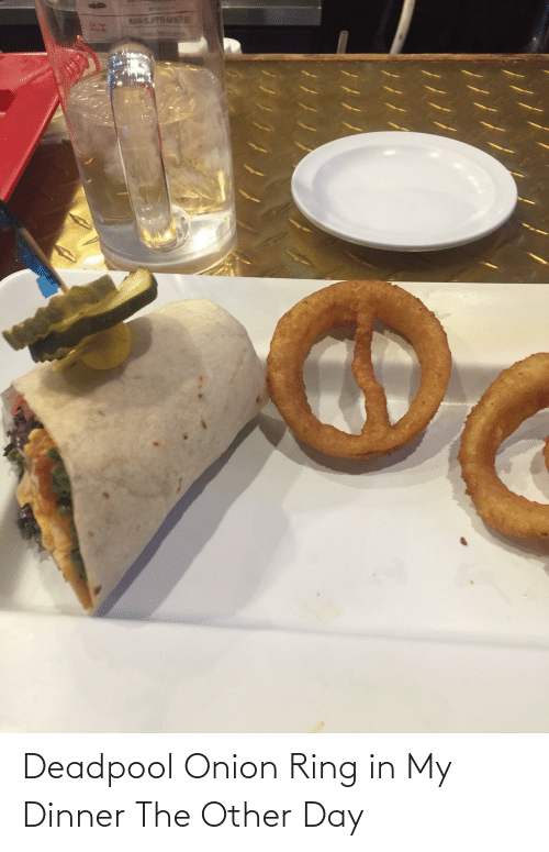 Onion Ring: Deadpool Onion Ring in My Dinner The Other Day