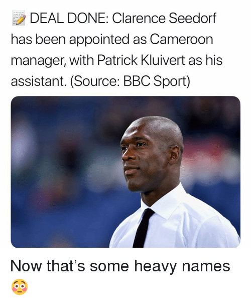 Clarence: DEAL DONE: Clarence Seedorf  has been appointed as Cameroon  manager, with Patrick Kluivert as his  assistant. (Source: BBC Sport) Now that's some heavy names 😳