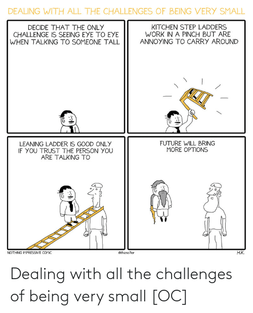 Challenges: Dealing with all the challenges of being very small [OC]