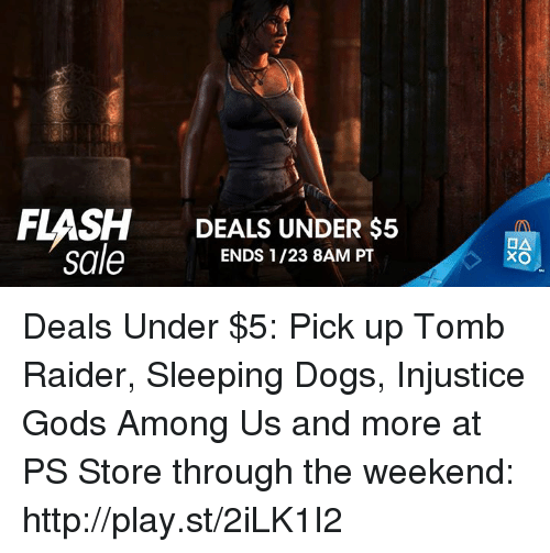 sleeping dog: DEALS UNDER $5  sale  ENDS 1/23 8AM PT  JA  XO Deals Under $5: Pick up Tomb Raider, Sleeping Dogs, Injustice Gods Among Us and more at PS Store through the weekend: http://play.st/2iLK1I2