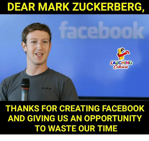 Zuckerberging: DEAR MARK ZUCKERBERG,  ceboo  LAUGHINO  THANKS FOR CREATING FACEBOOK  AND GIVING US AN OPPORTUNITY  TO WASTE OUR TIME