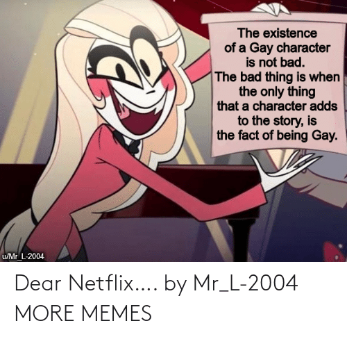 Netflix: Dear Netflix…. by Mr_L-2004 MORE MEMES
