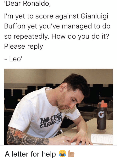 Buffones: Dear Ronaldo,  I'm yet to score against Gianluigi  Buffon yet you've managed to do  so repeatedly. How do you do it?  Please reply  Leo A letter for help 😂👍🏽