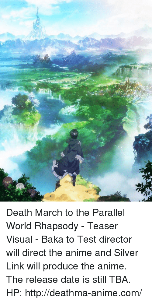 Anime, Dank, and Date: Death March to the Parallel World Rhapsody - Teaser Visual  - Baka to Test director will direct the anime and Silver Link will produce the anime. The release date is still TBA.  HP: http://deathma-anime.com/