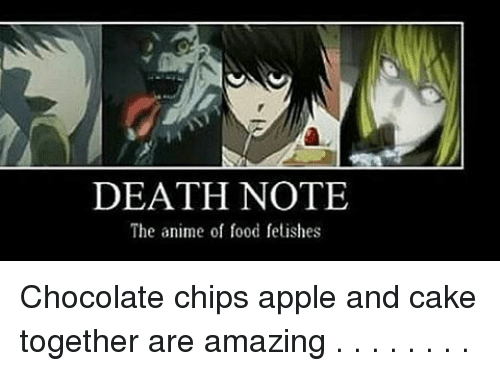 Appling: DEATH NOTE  The anime of food fetishes Chocolate chips apple and cake together are amazing . . . . . . . .