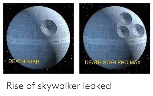 Death Star: DEATH STAR  DEATH STAR PRO MAX Rise of skywalker leaked