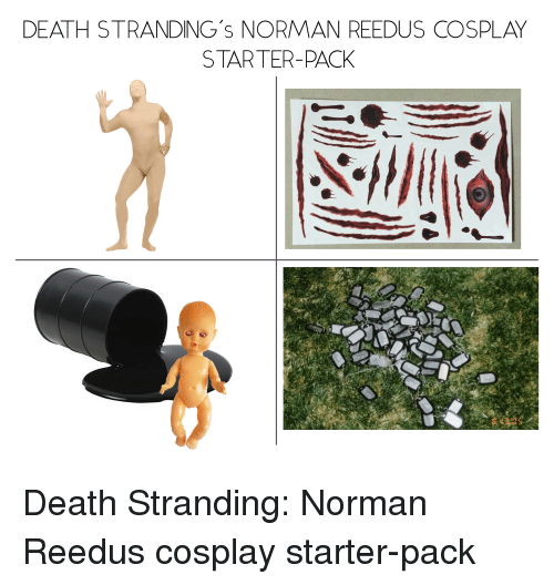 Starter Packs, Cosplay, and Death: DEATH STRANDING's NORMAN REEDUS COSPLAY  STARTER-PACK Death Stranding: Norman Reedus cosplay starter-pack