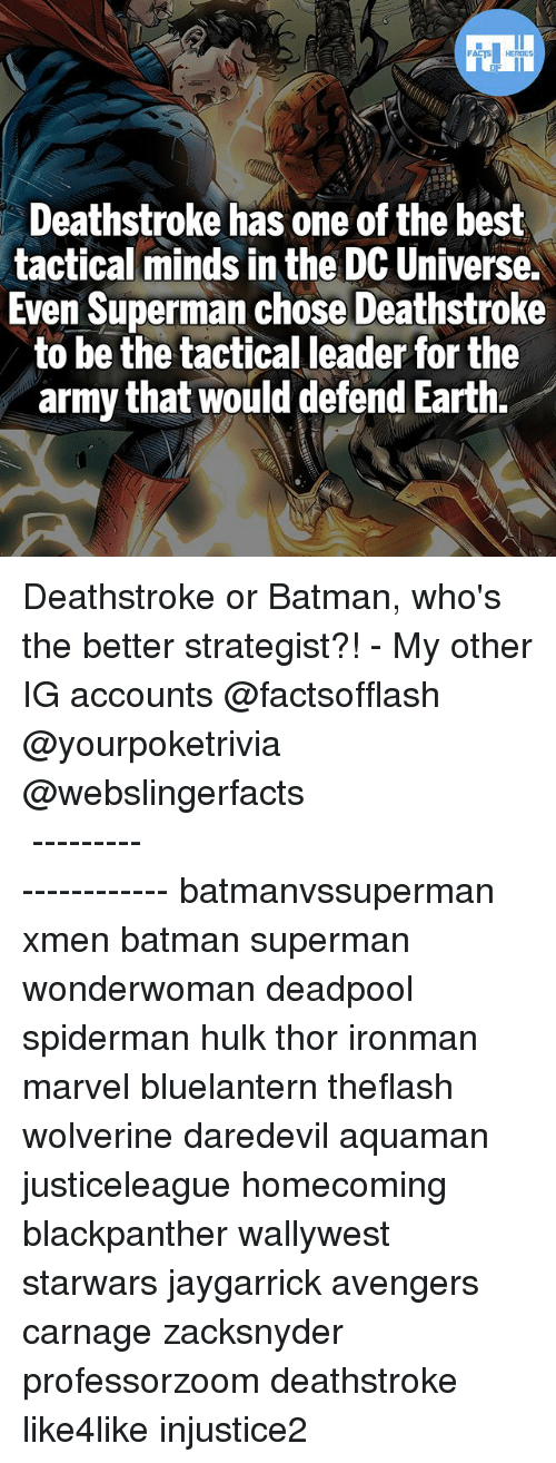 Batmane: Deathstroke has one of the best  tactical minds in the DCUniverse.  Even Superman chose Deathstroke  to be the tactical leader for the  army that would defend Earth. Deathstroke or Batman, who's the better strategist?! - My other IG accounts @factsofflash @yourpoketrivia @webslingerfacts ⠀⠀⠀⠀⠀⠀⠀⠀⠀⠀⠀⠀⠀⠀⠀⠀⠀⠀⠀⠀⠀⠀⠀⠀⠀⠀⠀⠀⠀⠀⠀⠀⠀⠀⠀⠀ ⠀⠀--------------------- batmanvssuperman xmen batman superman wonderwoman deadpool spiderman hulk thor ironman marvel bluelantern theflash wolverine daredevil aquaman justiceleague homecoming blackpanther wallywest starwars jaygarrick avengers carnage zacksnyder professorzoom deathstroke like4like injustice2