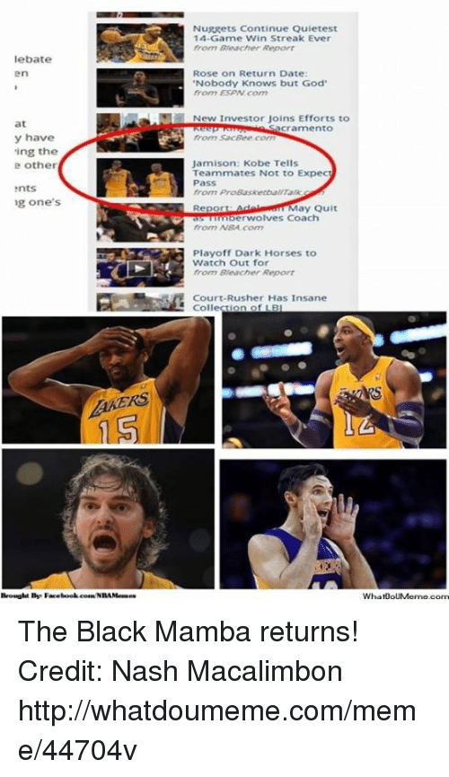 """nba playoff: debate  at  y have  ing the  e other  nts  ng one's  Brought By Facebook coaNBAMermes  Nuggets Continue Quietest  14-Game Win Streak Ever  from Beacher Report  Rose on Return Date:  """"Nobody knows but God  from ESPN Com  New Investor Joins Efforts to  cramento  Sacbee.com  Jamison: Kobe Tells  Teammates Not to Expec  Pass  from ProBasketbullraA a  Repor  ay Quit  nberwolves Coach  from NBA  Playoff Dark Horses to  Watch out for  from Beacher Report  Court-Rusher Has Insane  Collection of LB  WhatDo  UMeme.oorn The Black Mamba returns! Credit: Nash Macalimbon  http://whatdoumeme.com/meme/44704v"""