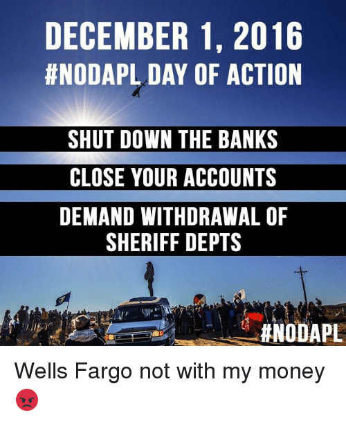 december 1 2016 hnodapl day of action shut down the 7122748 december 1 2016 hnodapl day of action shut down the banks close