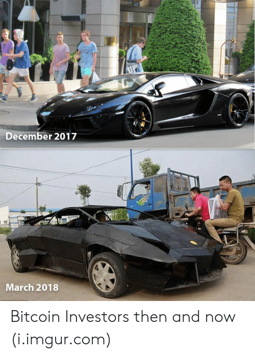 Bitcoin: December 2017  March 2018 Bitcoin Investors then and now (i.imgur.com)