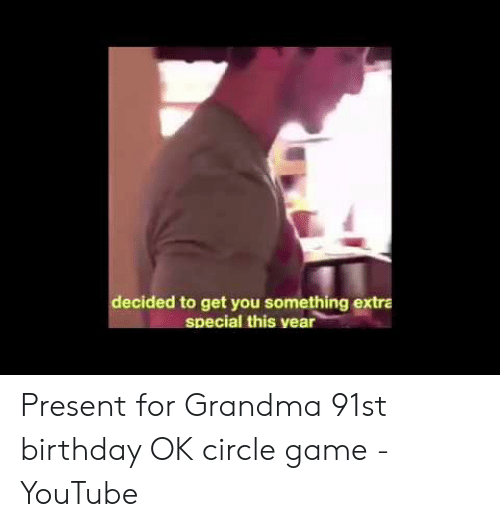 Finger Circle Game: decided to get you something extra  special this vear Present for Grandma 91st birthday OK circle game - YouTube