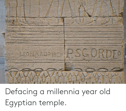 Egyptian: Defacing a millennia year old Egyptian temple.