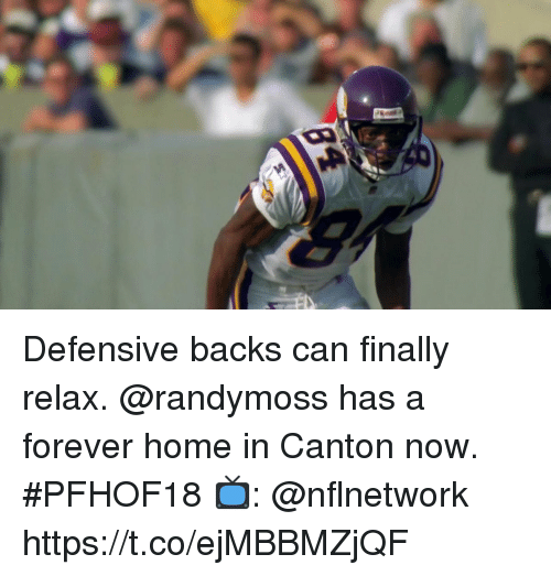 Memes, Forever, and Home: Defensive backs can finally relax. @randymoss has a forever home in Canton now. #PFHOF18  📺: @nflnetwork https://t.co/ejMBBMZjQF